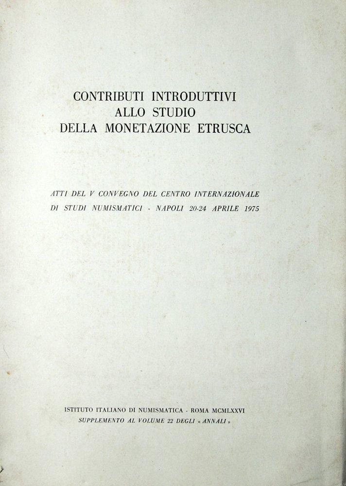 Contributi introduttivi: studio della monetazione etrusca